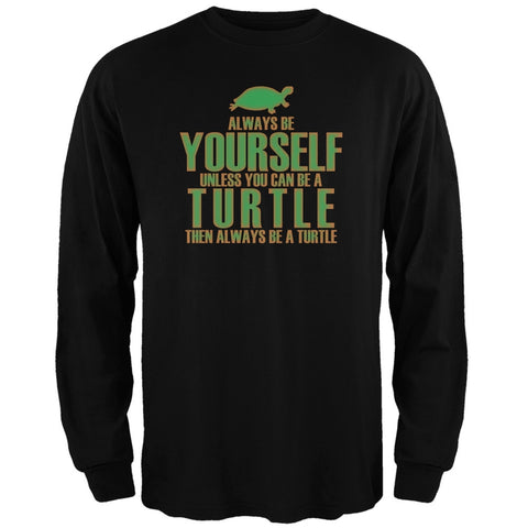 Always Be Yourself Turtle Black Adult Long Sleeve T-Shirt