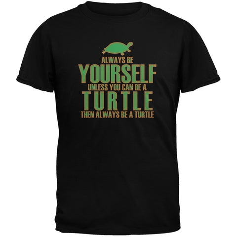 Always Be Yourself Turtle Black Adult T-Shirt