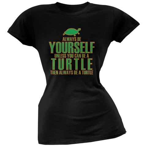 Always Be Yourself Turtle Black Juniors Soft T-Shirt