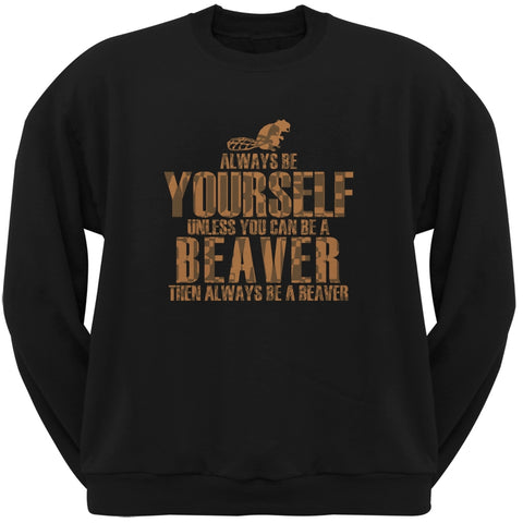 Always Be Yourself Beaver Black Adult Crew Neck Sweatshirt