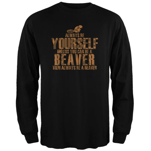 Always Be Yourself Beaver Black Adult Long Sleeve T-Shirt