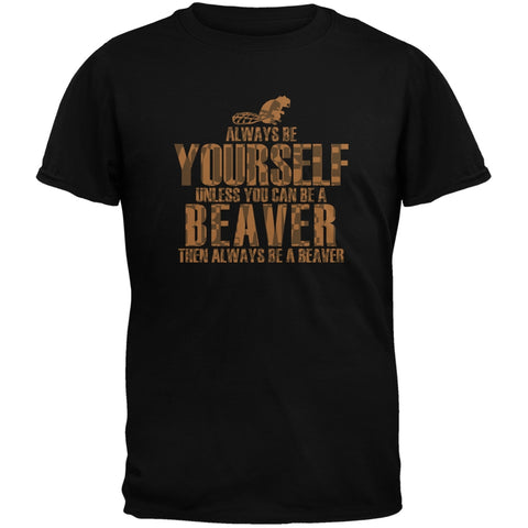 Always Be Yourself Beaver Black Adult T-Shirt