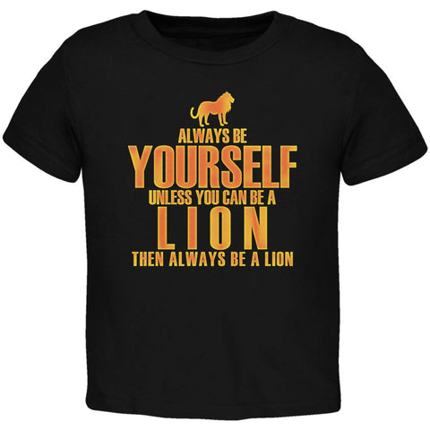 Always Be Yourself Lion Black Toddler T-Shirt