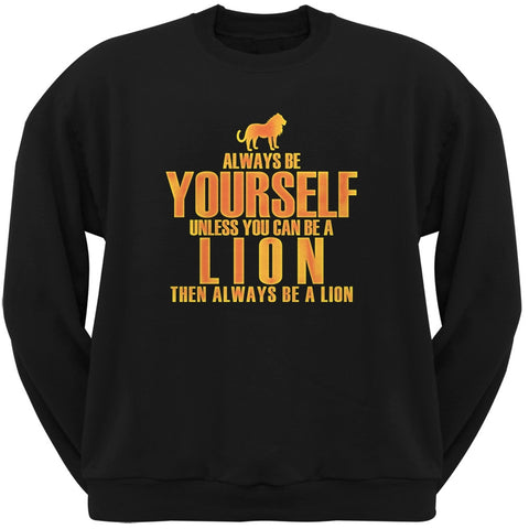 Always Be Yourself Lion Black Adult Crew Neck Sweatshirt