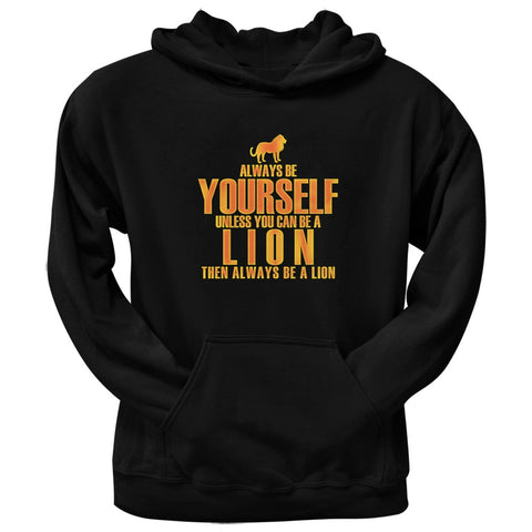 Always Be Yourself Lion Black Adult Pullover Hoodie