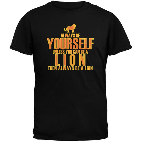 Always Be Yourself Lion Black Adult T-Shirt