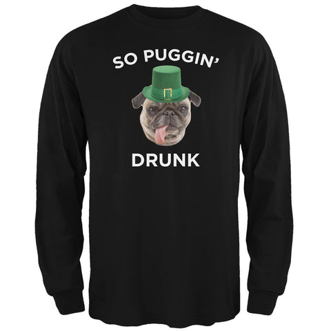 St. Patricks Day - So Puggin' Drunk Black Adult Long Sleeve T-Shirt