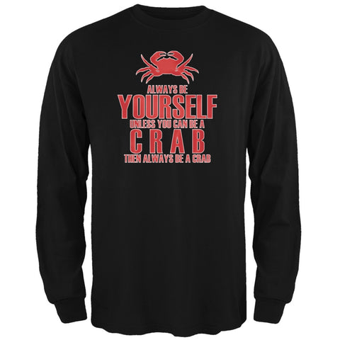 Always Be Yourself Crab Black Adult Long Sleeve T-Shirt