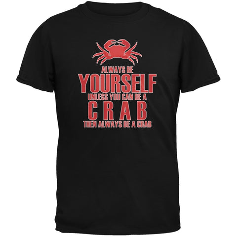 Always Be Yourself Crab Black Adult T-Shirt
