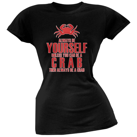 Always Be Yourself Crab Black Juniors Soft T-Shirt