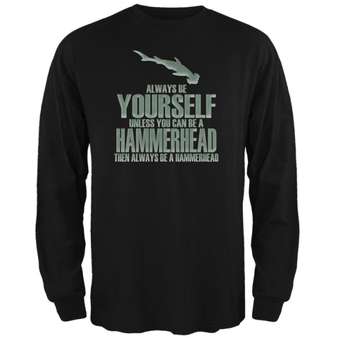Always Be Yourself Hammerhead Shark Black Adult Long Sleeve T-Shirt