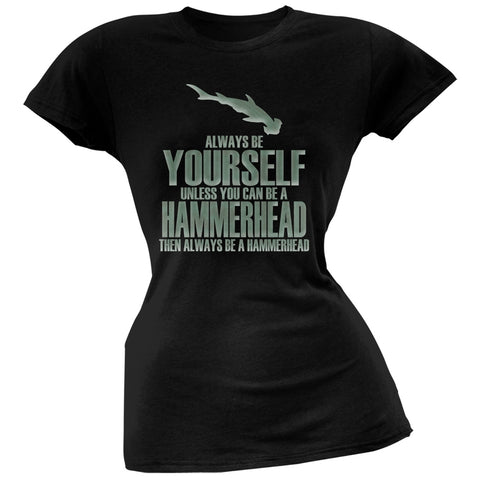 Always Be Yourself Hammerhead Shark Black Juniors Soft T-Shirt
