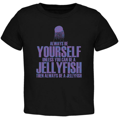 Always Be Yourself Jellyfish Black Toddler T-Shirt