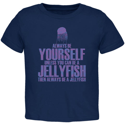 Always Be Yourself Jellyfish Navy Toddler T-Shirt