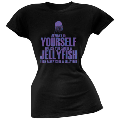 Always Be Yourself Jellyfish Black Juniors Soft T-Shirt