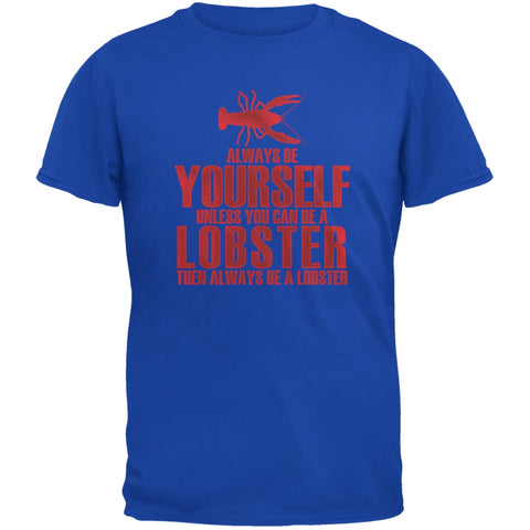 Always Be Yourself Lobster Royal Adult T-Shirt