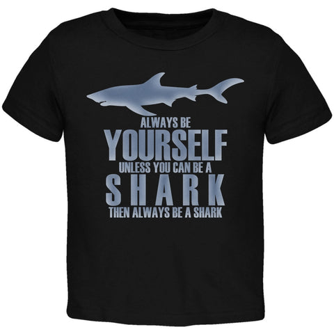 Always Be Yourself Shark Black Toddler T-Shirt
