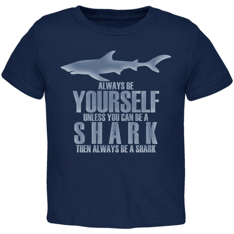 Always Be Yourself Shark Navy Toddler T-Shirt