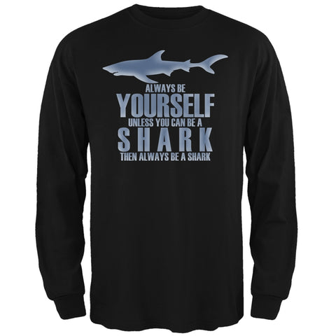 Always Be Yourself Shark Black Adult Long Sleeve T-Shirt