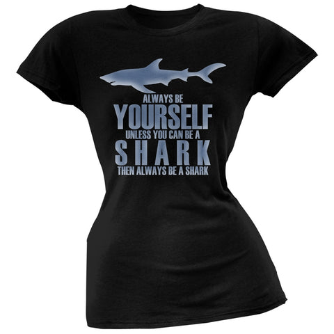 Always Be Yourself Shark Black Juniors Soft T-Shirt