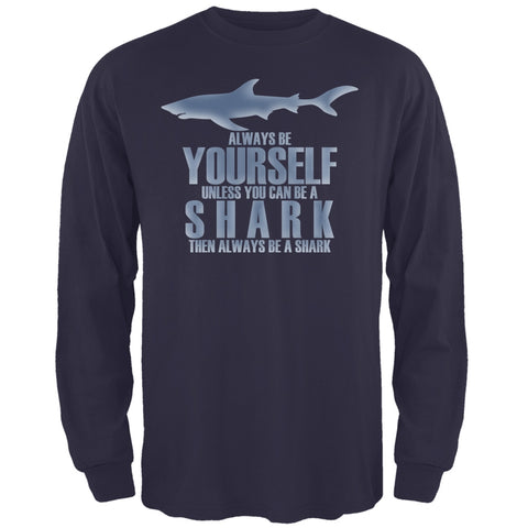Always Be Yourself Shark Navy Adult Long Sleeve T-Shirt