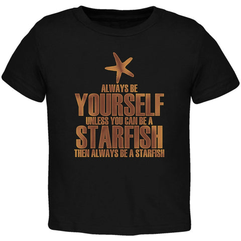 Always Be Yourself Starfish Black Toddler T-Shirt