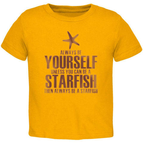 Always Be Yourself Starfish Gold Toddler T-Shirt