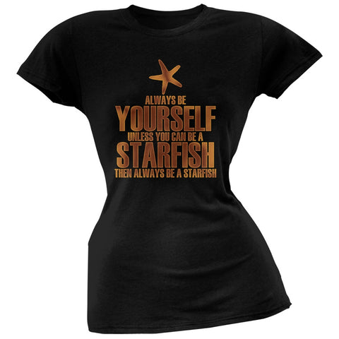 Always Be Yourself Starfish Black Juniors Soft T-Shirt