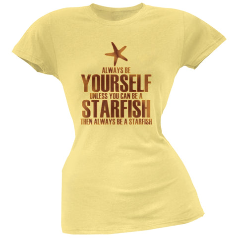 Always Be Yourself Starfish Yellow Juniors Soft T-Shirt