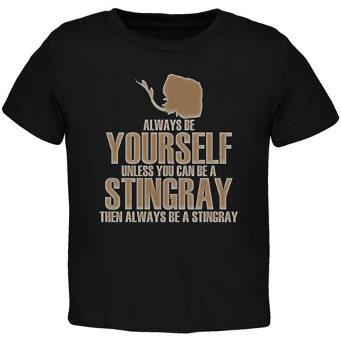 Always Be Yourself Stingray Black Toddler T-Shirt
