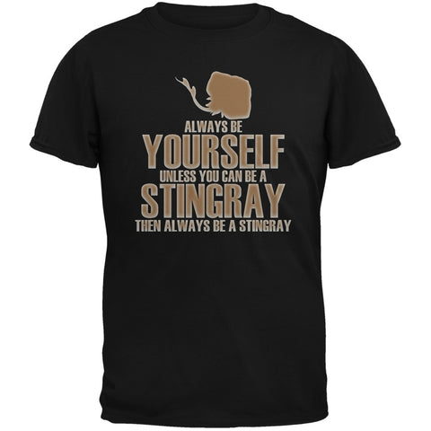 Always Be Yourself Stingray Black Adult T-Shirt