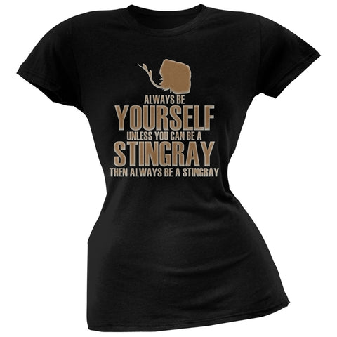 Always Be Yourself Stingray Black Juniors Soft T-Shirt