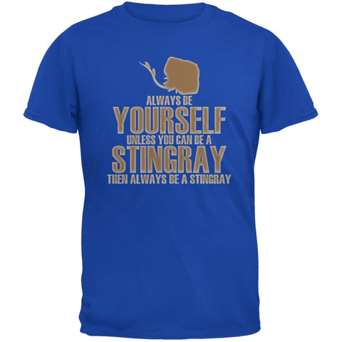 Always Be Yourself Stingray Royal Adult T-Shirt