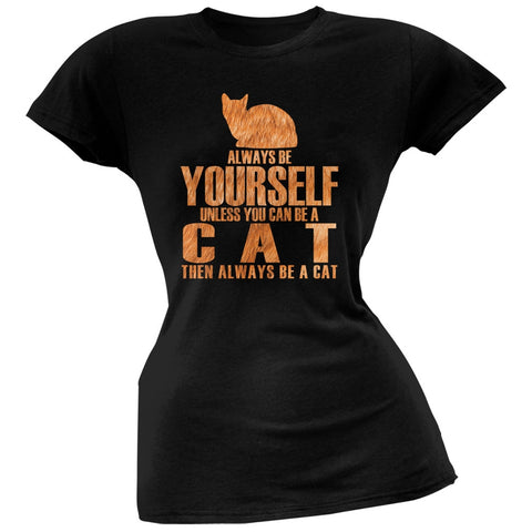 Always Be Yourself Cat Black Juniors Soft T-Shirt