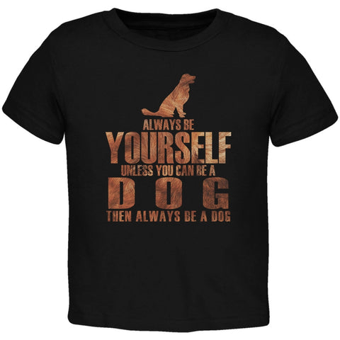 Always Be Yourself Dog Black Toddler T-Shirt