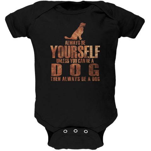 Always Be Yourself Dog Black Soft Baby One Piece