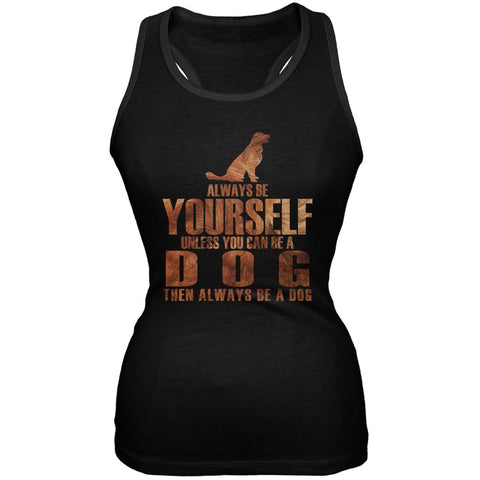 Always Be Yourself Dog Black Juniors Soft Tank Top