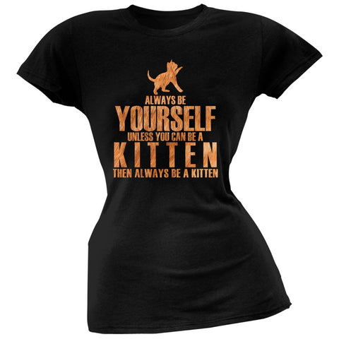 Always Be Yourself Kitten Black Juniors Soft T-Shirt