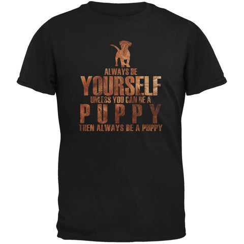 Always Be Yourself Puppy Black Adult T-Shirt