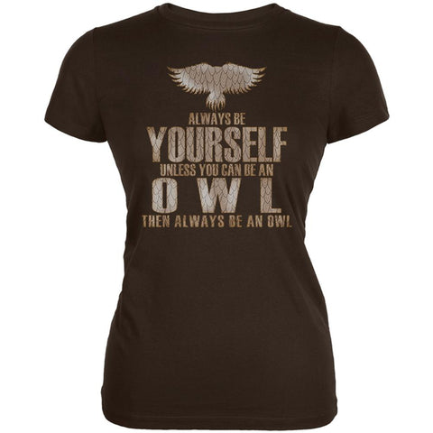 Always Be Yourself Owl Brown Juniors Soft T-Shirt