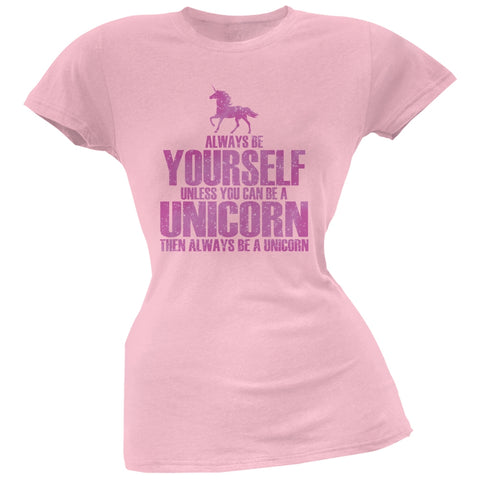 Always Be Yourself Unicorn Pink Juniors Soft T-Shirt