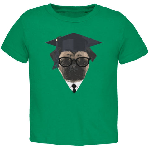 Graduation - Graduate Pug Funny Kelly Green Toddler T-Shirt