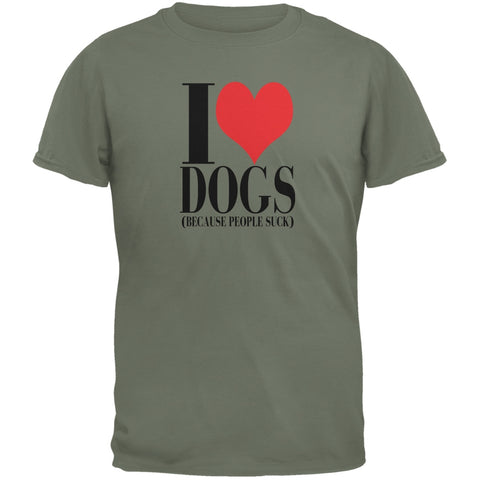 Love Dogs People Suck Military Green Adult T-Shirt