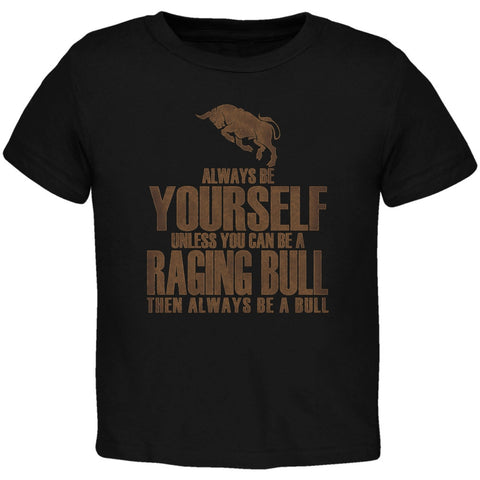 Always Be Yourself Bull Black Toddler T-Shirt