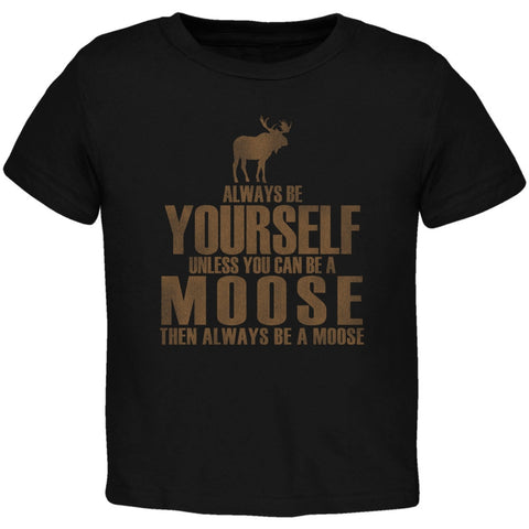 Always Be Yourself Moose Black Toddler T-Shirt
