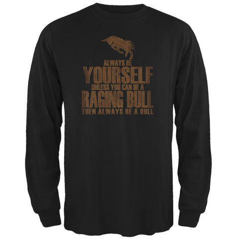 Always Be Yourself Bull Black Adult Long Sleeve T-Shirt