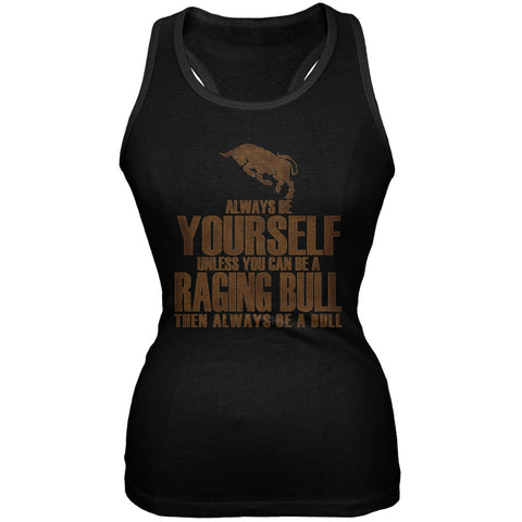 Always Be Yourself Bull Black Juniors Soft Tank Top