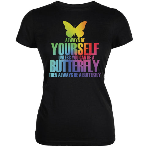 Always Be Yourself Butterfly Black Juniors Soft T-Shirt