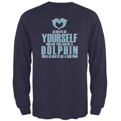 Always Be Yourself Dolphin Navy Adult Long Sleeve T-Shirt