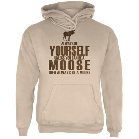 Always Be Yourself Moose Sand Adult Hoodie